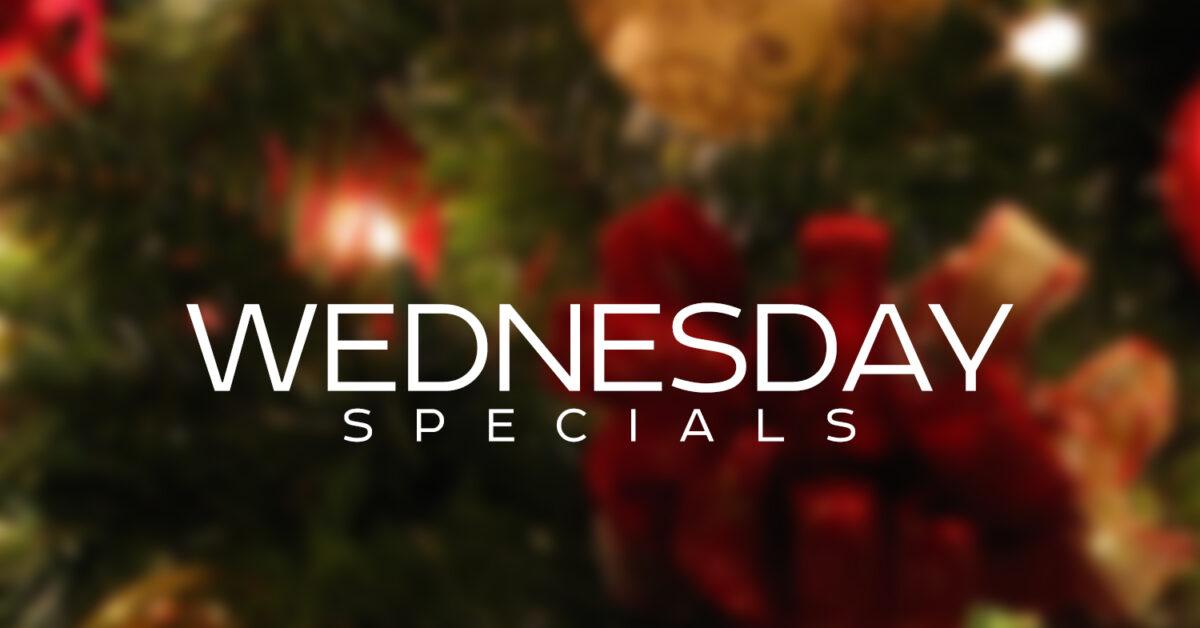Wednesday Specials